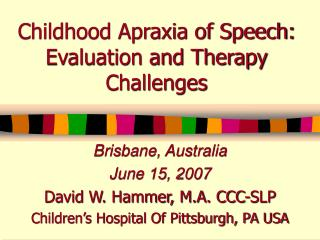 Youth Apraxia of Speech: Evaluation and Therapy Challenges