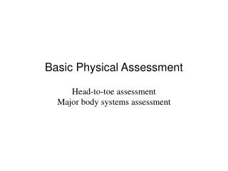 Fundamental Physical Assessment Head-to-toe
