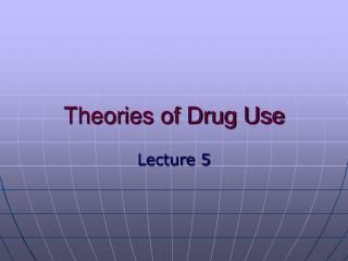 Hypotheses of Drug Use