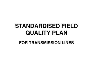 Institutionalized FIELD QUALITY PLAN