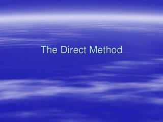 The Direct Method
