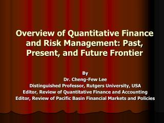 Review of Quantitative Finance and Risk Management: Past, Present, and Future Frontier