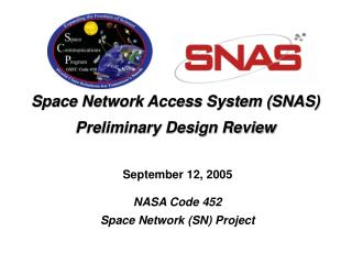 Space Network Access System SNAS Preliminary Design Review