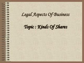 Legitimate Aspects Of Business Topic : Kinds Of Shares