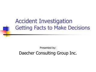 Mishap Investigation Getting Facts to Make Decisions