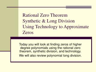 Discerning Zero Theorem Synthetic Long Division Using Technology to Approximate Zeros