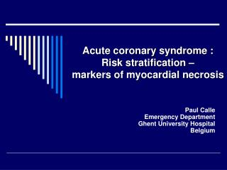 Intense coronary disorder : Risk stratification markers of myocardial rot