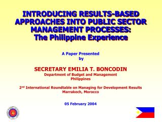 Bringing RESULTS-BASED APPROACHES INTO PUBLIC SECTOR MANAGEMENT PROCESSES: The Philippine Experience
