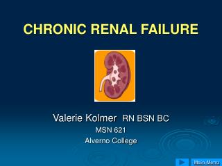 Incessant RENAL FAILURE