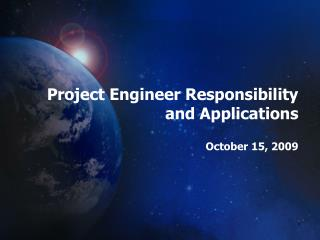 Undertaking Engineer Responsibility and Applications October 15, 2009