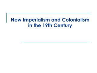New Imperialism and Colonialism in the nineteenth Century