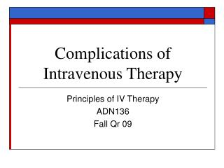 Complexities of Intravenous Therapy