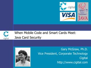 At the point when Mobile Code and Smart Cards Meet: Java Card Security