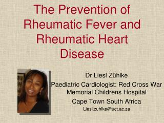 The Prevention of Rheumatic Fever and Rheumatic Heart Disease
