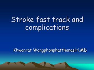 Stroke quick track and complexities