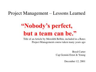 Venture Management Lessons Learned Nobody s immaculate, however a group can be.