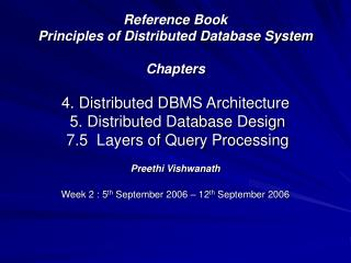 Reference Book Principles of Distributed Database System Chapters 4. Appropriated DBMS Architecture 5. Appropriated D