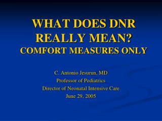 WHAT DOES DNR REALLY MEAN COMFORT MEASURES ONLY