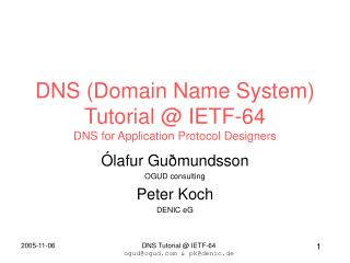 DNS Domain Name System Tutorial IETF-64 DNS for Application Protocol Designers