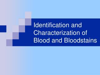 Recognizable proof and Characterization of Blood and Bloodstains