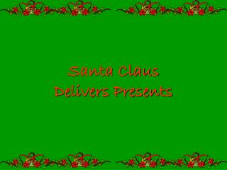 Santa Clause Claus Delivers Presents