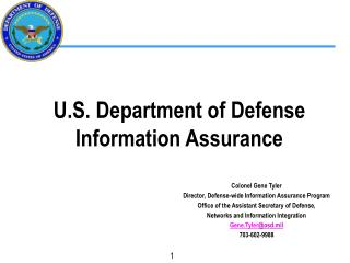 Colonel Gene Tyler Director, all inclusive Information Assurance Program Office of the Assistant Secretary of Defense,