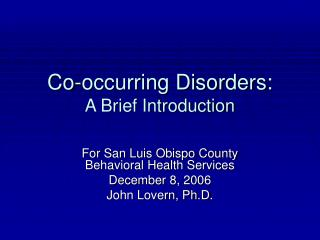 Co-happening Disorders: A Brief Introduction