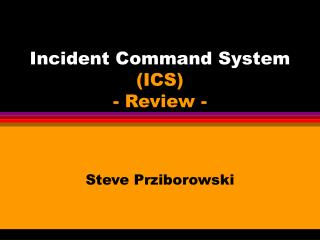 Occurrence Command System ICS - Review -