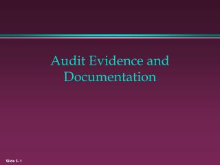 Review Evidence and Documentation