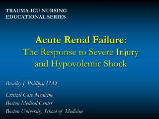 Intense Renal Failure: The Response to Severe Injury and Hypovolemic Shock