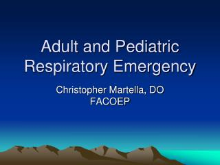 Grown-up and Pediatric Respiratory Emergency