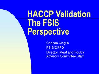 HACCP Validation The FSIS Perspective