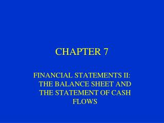 Money related STATEMENTS II: THE BALANCE SHEET AND THE STATEMENT OF CASH FLOWS