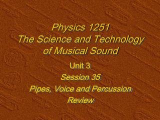 Material science 1251 The Science and Technology of Musical Sound