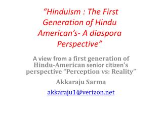 Hinduism : The First Generation of Hindu American s-A diaspora Perspective