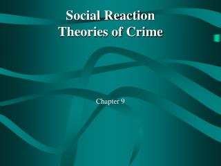 Social Reaction Theories of Crime