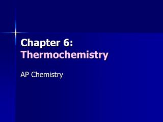 Section 6: Thermochemistry