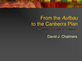 From the Aufbau to the Canberra Plan