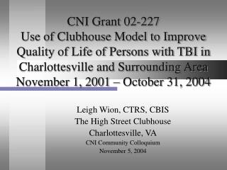 CNI Grant 02-227 Use of Clubhouse Model to Improve Quality of Life of Persons with TBI in Charlottesville and Surroundi