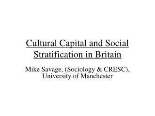Social Capital and Social Stratification in Britain