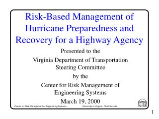 Danger Based Management of Hurricane Preparedness and Recovery for a Highway Agency