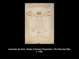 Leonardo da Vinci. Investigation of Human Proportion: The Vitruvian Man. c. 1492.