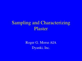 Inspecting and Characterizing Plaster