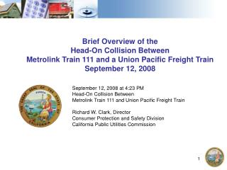 Brief Overview of the Head-On Collision Between Metrolink Train 111 and a Union Pacific Freight Train September 12, 200
