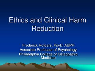 Morals and Clinical Harm Reduction