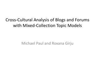 Culturally diverse Analysis of Blogs and Forums with Mixed-Collection Topic Models