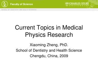 Momentum Topics in Medical Physics Research