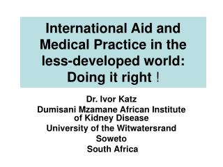 Universal Aid and Medical Practice in the less-created world: Doing it right