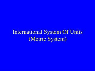 Global System Of Units Metric System