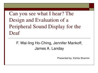 Would you be able to see what I hear The Design and Evaluation of a Peripheral Sound Display for the Deaf